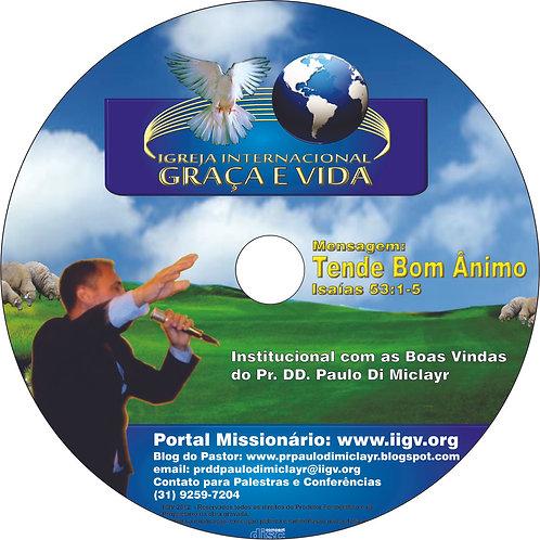 DVD - Mensagem Tende Bom Ânimo e Institucional da
