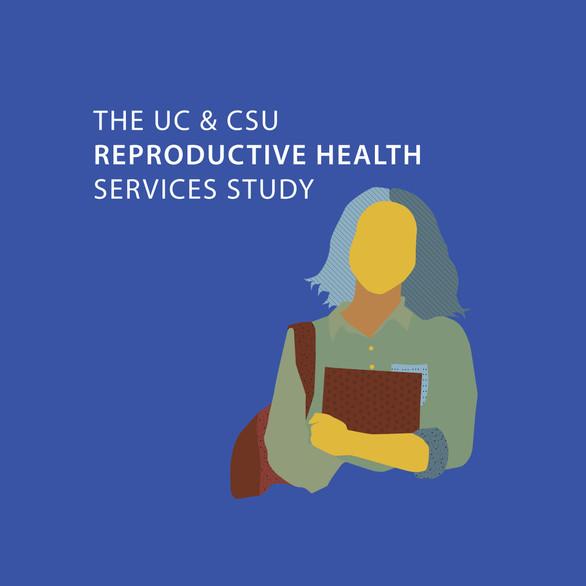 UC & CSU Resproductive Health Services Study Logo