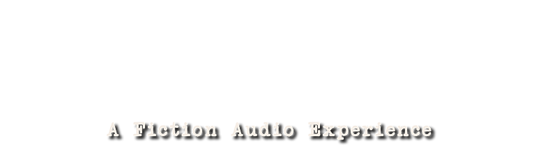 A Fiction Audio Experience.png