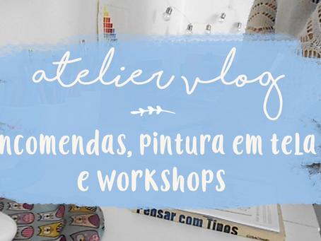 ATELIER VLOG 03 | Encomendas, pintura em tela e workshops