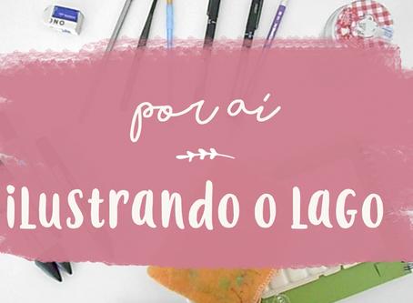 POR AÍ 01 | ILUSTRANDO O LAGO