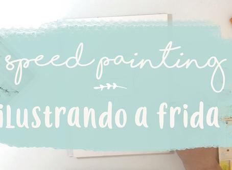 SPEED PAINTING 01 | ILUSTRANDO A FRIDA