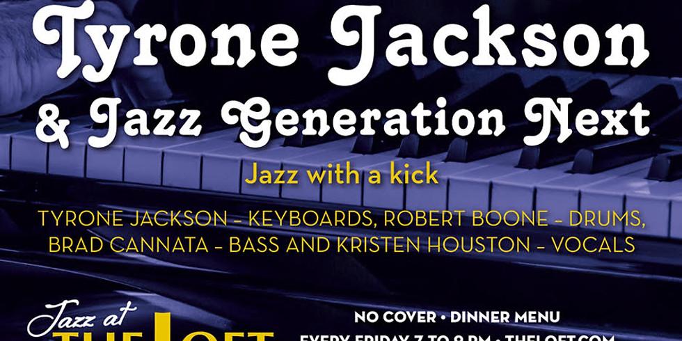 Jazz @ The Loft presents Tyrone Jackson & Jazz Generation Next