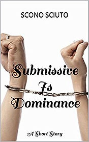 submissive is dominance by scono sciuto