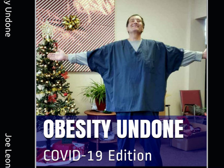 Introduction to Obesity Undone; The COVID 19 Edition