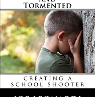 "Excerpt from ""Tortured & Tormented - creating a school shooter"""