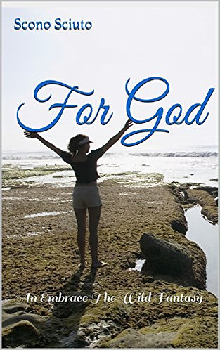 For God: An Embrace The Wild Fantasy