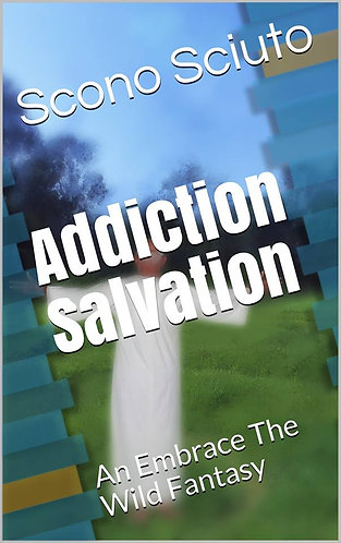 Addiction Salvation: An Embrace The Wild Fantasy