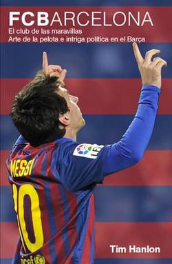 A catalan dream. FC Barcelona el club de las maravillas