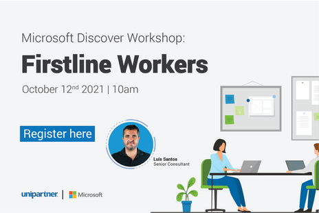 Microsoft 365 Discover: Firstline Workers on October 12th! Join Luis Santos on this session