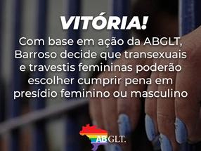 Transexuais e travestis femininas poderão escolher cumprir pena em presídio feminino ou masculino