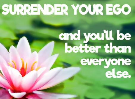Kinda Hard To Surrender Your Ego