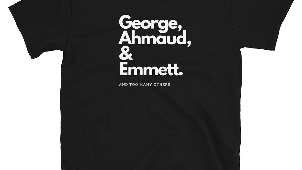 George, Ahmaud & Emmett. - Unisex - 100% Cotton T-Shirt