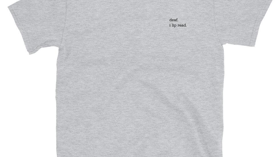 deaf. i lip read. - Unisex T-Shirt - 100% Cotton - Embroidery