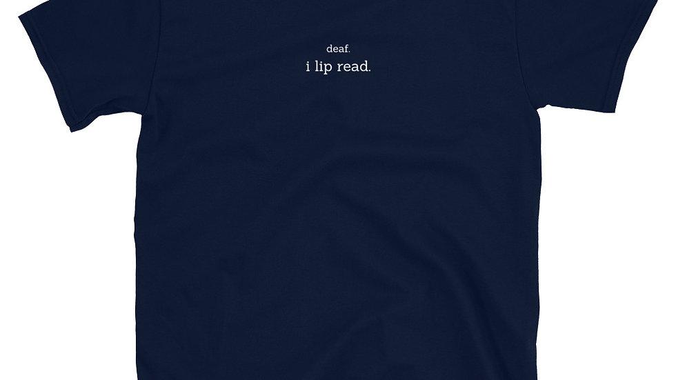 deaf. i lip read. - Unisex T-Shirt - 100% Cotton