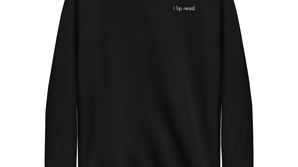 i lip read. Unisex - Sweater
