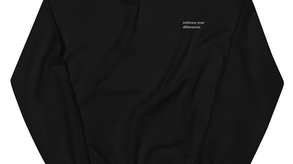 embrace your differences - Unisex Sweatshirt - Embroidery