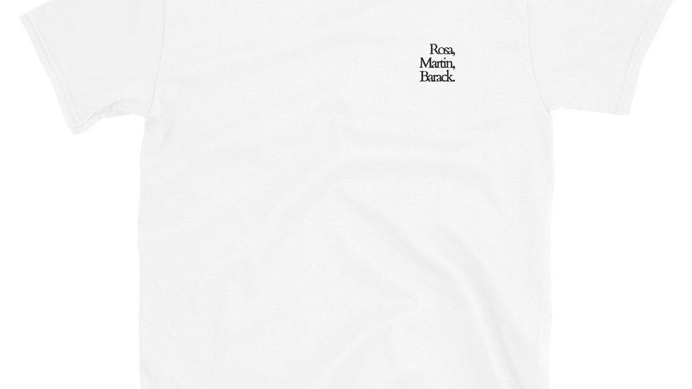Rosa, Martin, Barack - Black Lives Matter - Short-Sleeve Unisex T-Shirt