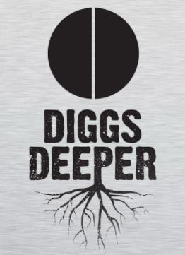 DIGGS DEEPER
