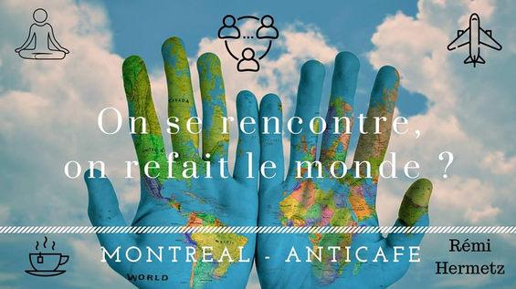 On se rencontre, on refait le monde ? Juin - Juillet - Aout - Septembre 2018 - Montréal