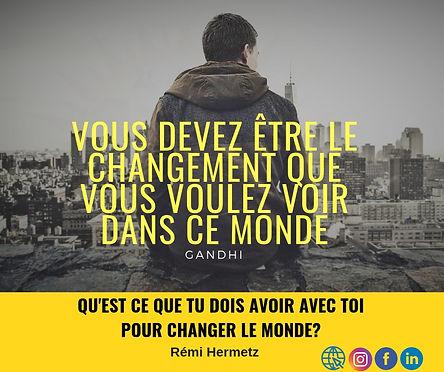 Vous_devez_être_le_changement_que_vous_v