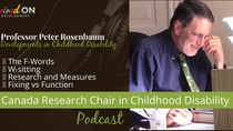 Developments in Childhood Disability and the F-Words you need to know with Prof. Peter Rosenbaum