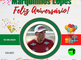 Marquinhos Lopes, FELIZ ANIVERSÁRIO