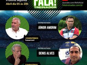 Júnior Amorim e Denis Alves no FALA TREINADOR