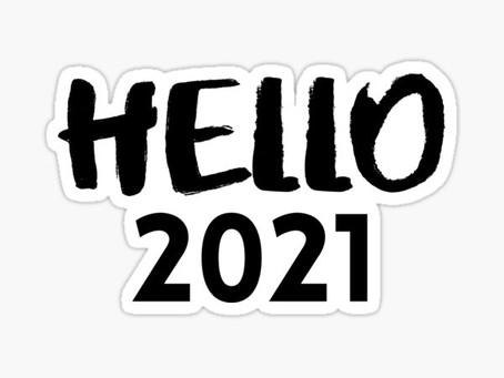 Happy New Year!  Hello 2021!!