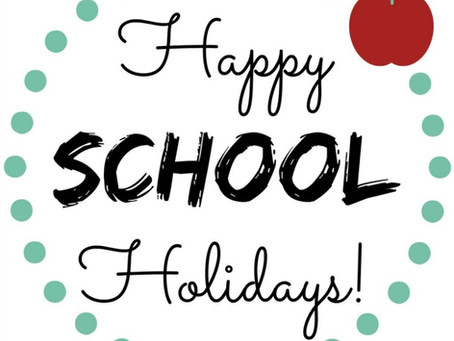 Happy School Holidays!