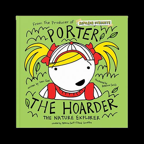 Porter the Hoarder, The Nature Explorer