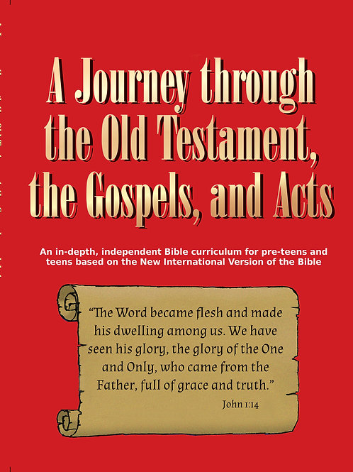 Pre-teens & Teens - A Journey through the Old Testament, the Gospels, and Acts