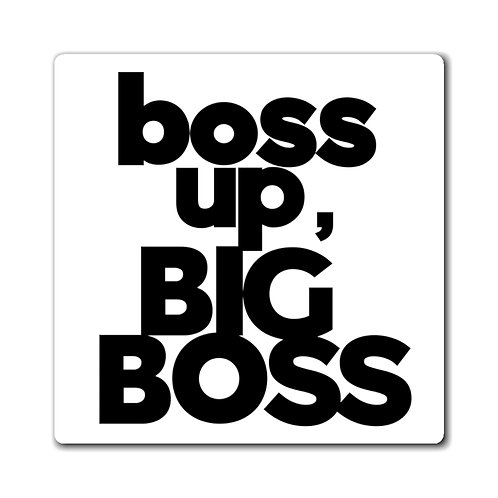 """""""Boss Up"""" Magnets"""