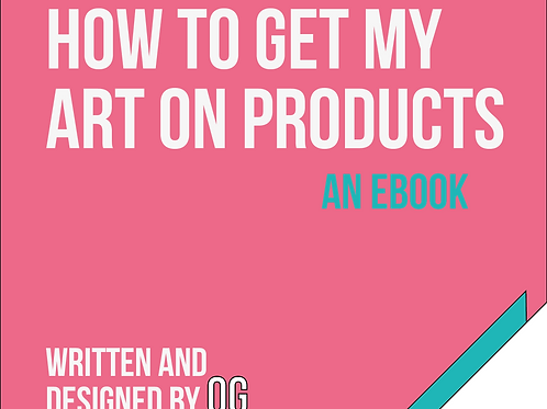 """How Do I Get my Art on Products?"" Ebook"