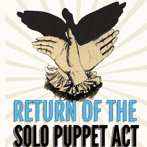 Return of the Solo Puppet Act