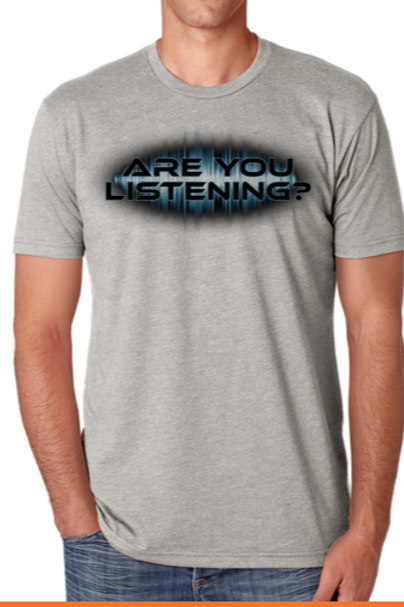 Are You Listening TShirt