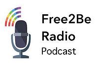 Free2Be Radio Podcast.jpg