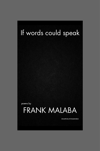 """If Words Could Speak"" by Frank Malaba"