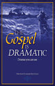 The Gospel is Dramatic vol I & II