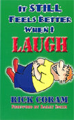 It Still Feels Better When I Laugh