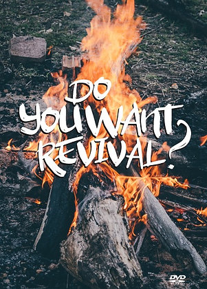 Do You Want Revival?