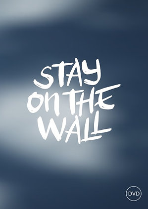 Stay On The Wall
