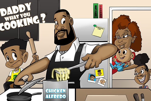 Order Now -Daddy What You Cooking?