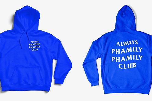 Always Phamily Phamily Club Hoodie Pullover