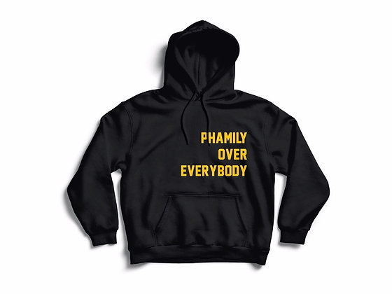 Phamily Over Everybody Hoodie