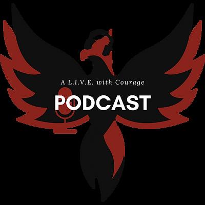 L.I.V.E. with Courage Podcast