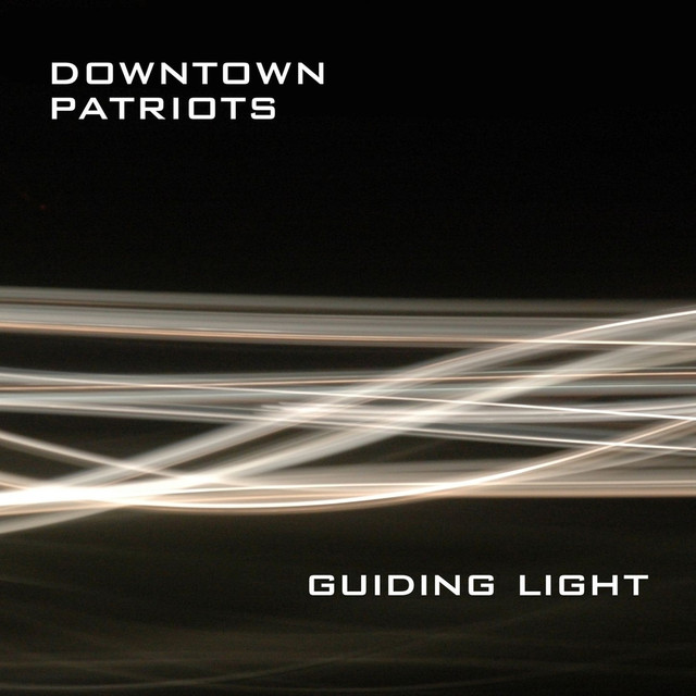 Downtown Patriots - Guiding Light