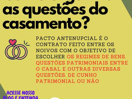 PACTO ANTENUPCIAL | O que é? O que pode constar neste pacto?