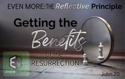 Getting the Benefits of the Resurrection