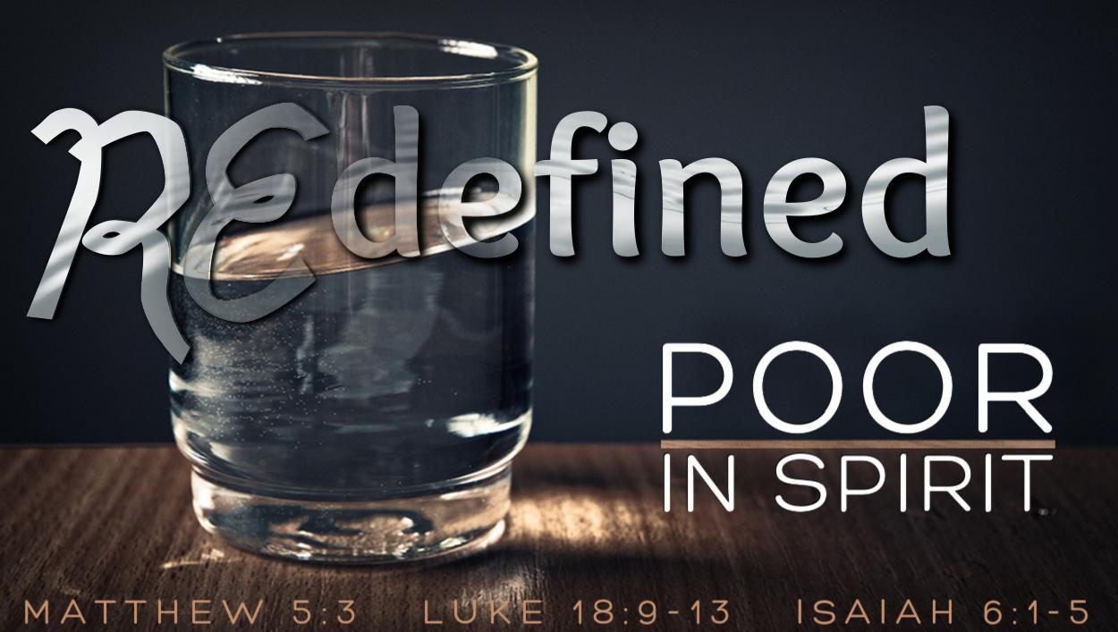 Redefined - Poor in Spirit